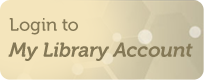 Graphical link to - Login to My Library Account